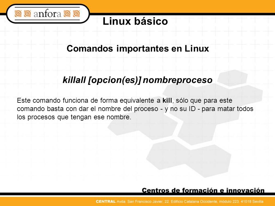 Comandos importantes en Linux killall [opcion(es)] nombreproceso